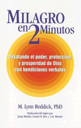 9780974329710: Milagro en 2 Minutos: Desatando el Poder, Proteccion, y Prosperidad de Dios Con Bendiciones Verbales