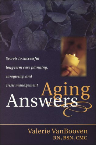 9780974337302: Aging Answers: Secrets to Successful Long-Term Care Planning, Caregiving, and Crisis Management