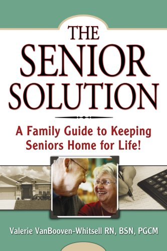 9780974337333: The Senior Solution: A Family Guide to Keeping Seniors Home For Life!