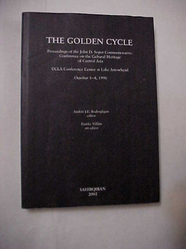 9780974338200: The Golden Cycle: Proceedings of the John D. Soper Commermorative Conference on the Cultural Heritage of Central Asia