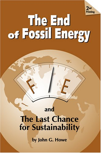 9780974340401: The End of Fossil Energy: And a Plan for Sustainability