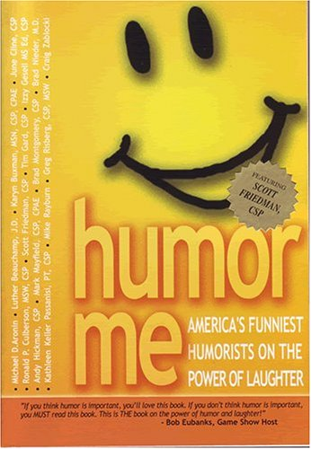 9780974340906: Humor Me-America's Funniest Humorists on the Power of Laughter