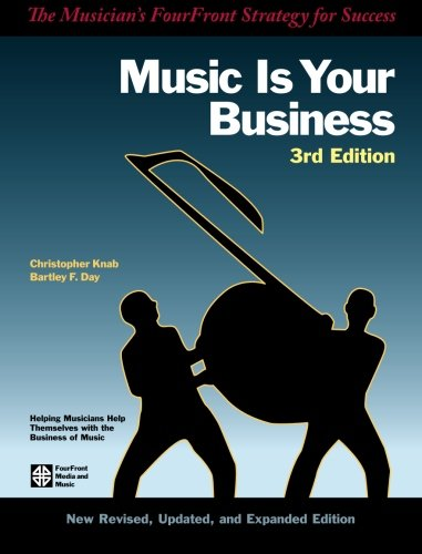 9780974342030: Music Is Your Business: The Musician's FourFront Strategy for Success