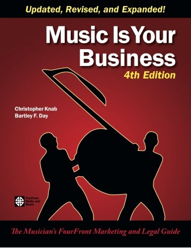 9780974342054: Music Is Your Business: The Musician's FourFront Marketing and Legal Guide