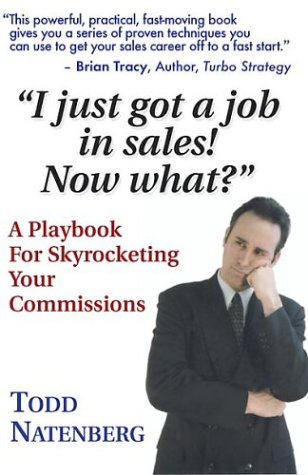 """I just got a job in sales. Now what?"""" A Playbook for Skyrocketing Your Commissions: Todd ..."""