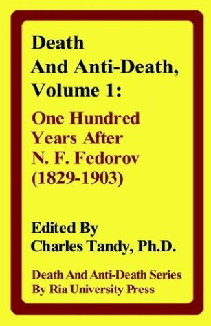 9780974347202: Death and Anti-Death, Volume 1: One Hundred Years After N. F. Fedorov (1829-1903) (Death & Anti-Death (Hardcover))