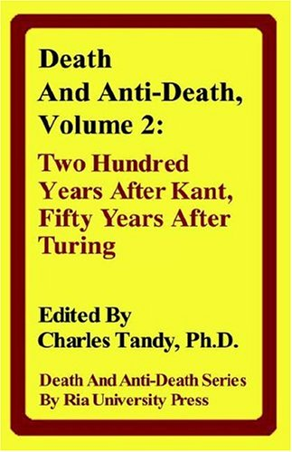 9780974347226: Death and Anti-Death, Volume 2: Two Hundred Years After Kant, Fifty Years After Turing (Death & Anti-Death (Hardcover))