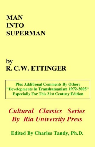 9780974347240: Man into Superman: The Startling Potential of Human Evolution -- and How to Be Part of It