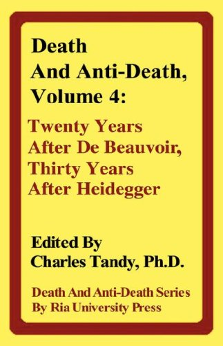 Death and Anti-Death, Volume 4: Twenty Years After de Beauvoir, Thirty Years After Heidegger