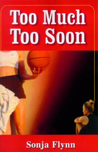 Too Much Too Soon: Sonja Flynn