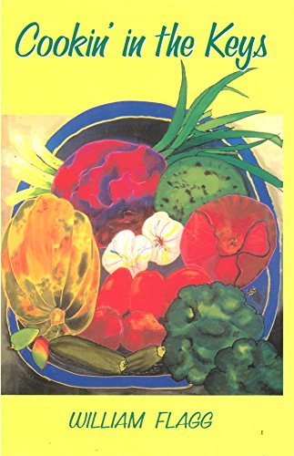 Cookin' in the Keys, Cookbook with Memories in the Florida Keys: William Flagg