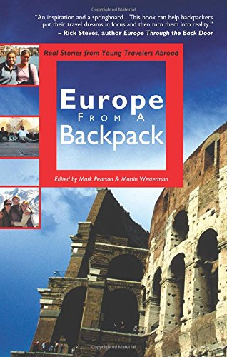 9780974355207: Europe from a Backpack: Real Stories from Young Travelers Abroad (From a Backpack series)