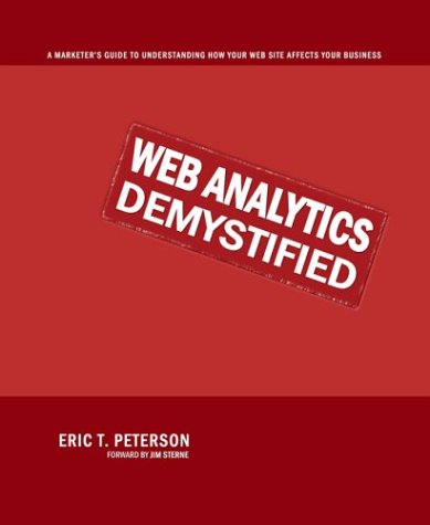 9780974358420: Web Analytics Demystified: A Marketer's Guide to Understanding How Your Web Site Affects Your Business