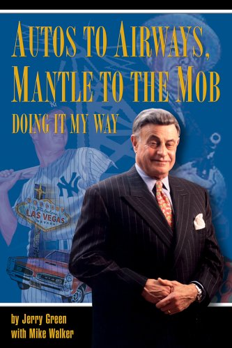 Autos to Airwaves, Mantle to the Mob: Jerry Green, Mike