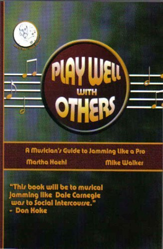 9780974360638: Play Well With Others (A Musician's Guide to Jamming Like a Pro)