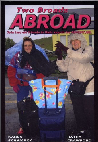 9780974361406: Two Broads Abroad - Join Two Old Friends in Their Search for ADVENTURE