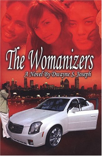 The Womanizers: Dwayne S. Joseph