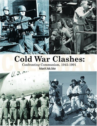 9780974364315: Cold War Clashes: Confronting Communism, 1945-1991