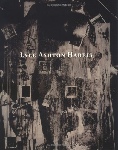 Lyle Ashton Harris: Harris, Lyle Ashton by Anna Deavere Smith