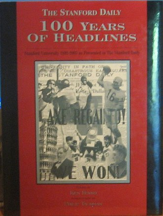 9780974365404: The Stanford Daily 100 Years of Headlines