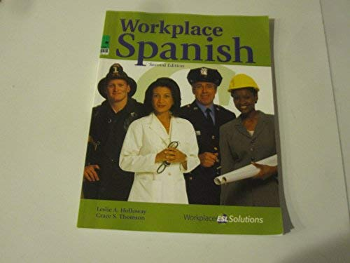 Workplace Spanish (WORKPLACE ESL SOLUTIONS): HOLLOWAY, LESLIE