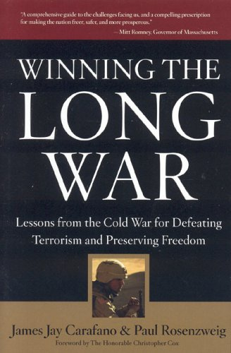 Winning The Long War: Lessons From The Cold War For Defeating Terrorism And Preserving Freedom: ...