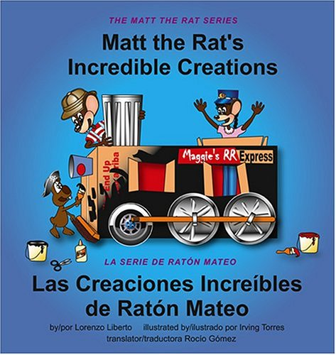 Matt the Rat's Incredible Creations / Las: Irving Torres; Lorenzo