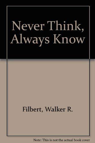 Never Think, Always Know: Walker R. Filbert