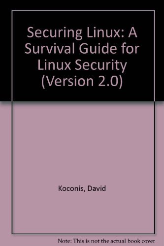 Securing Linux: A Survival Guide for Linux: Koconis, David, Murray,
