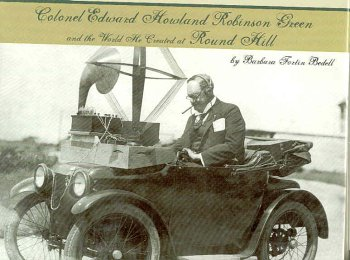 Colonel Edward Howland Robinson Green and the World he Created at Round Hill: Bedell, Barbara ...