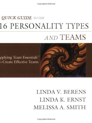 9780974375137: Quick Guide to the 16 Personality Types and Teams Applying Team Essentials to Create Effective Teams