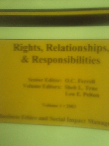 Rights, Relationships and Responsibilities (Buinessness Ethics and Social Impact Management, ...