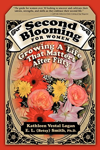9780974383255: Second Blooming for Women: Growing a Life That Matters After Fifty