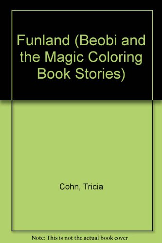 Funland (Beobi and the Magic Coloring Book: Tricia Cohn