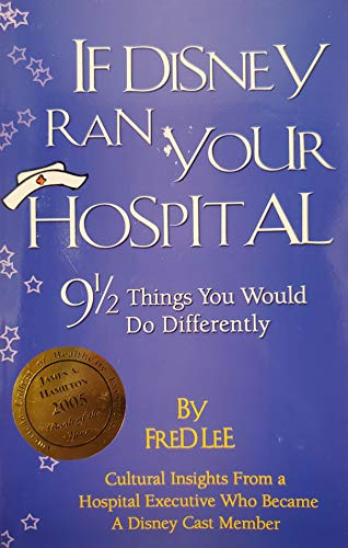 9780974386010: If Disney Ran Your Hospital: 9 1/2 Things You Would Do Differently