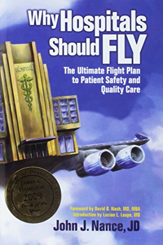9780974386058: Why Hospitals Should Fly: The Ultimate Flight Plan to Patient Safety and Quality Care (Distributed (Non-HAP))