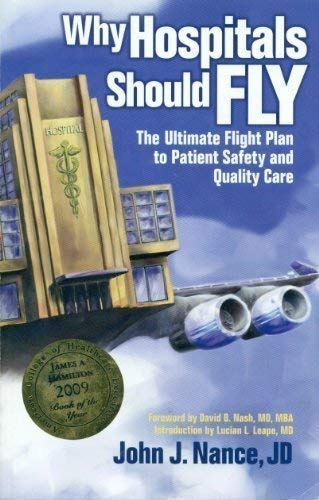 9780974386065: Why Hospitals Should Fly: The Ultimate Flight Plan to Patient Safety and Quality Care