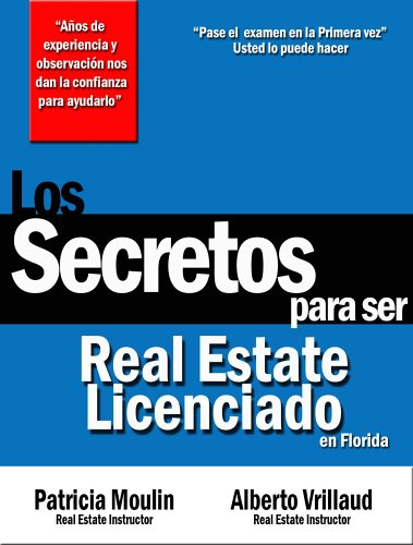 Los Secretos para Ser Real Estate Licenciado: Alberto Vrillaud; Patricia