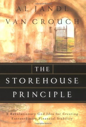 9780974387604: The Storehouse Principle: A Revolutionary God Idea for Creating Extraordinary Financial Stability