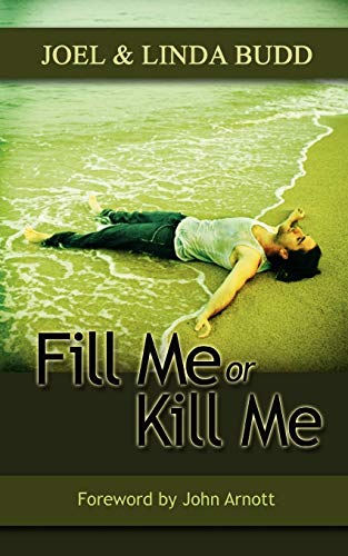 Fill Me or Kill Me: Budd, Joel, Budd, Linda