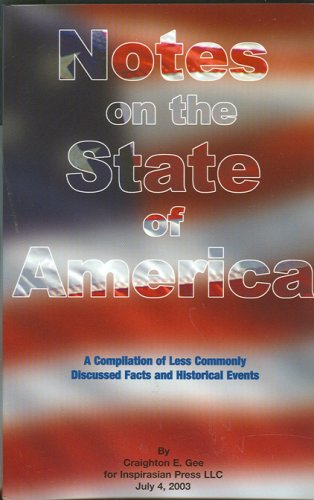 9780974388205: Notes on the State of America: A Compilation of Less Commonly Discussed Facts and Historical Events