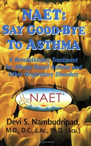 9780974391519: NAET Say Goodbye to Asthma