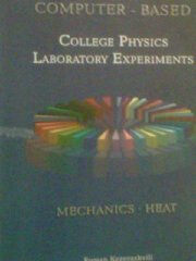 9780974392974: Computer-Based College Physics Laboratory Experiments - Mechanics/Heat