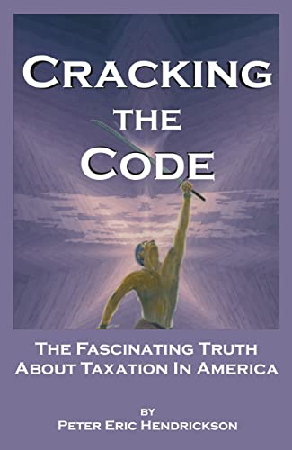 Cracking the Code : The Fascinating Truth: Peter Eric Hendrickson
