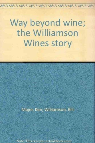 Way beyond wine; the Williamson Wines story: Majer, Ken; Williamson,
