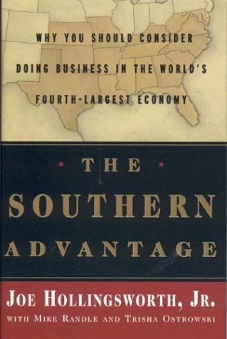 9780974394107: The Southern Advantage: Why You Should Consider Doing Business in the Worlds Fourth-Largest Economy