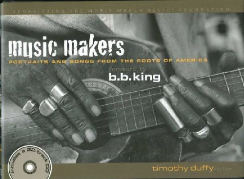 9780974394701: MUSIC MAKERS: PORTRAITS AND SONGS FROM THE ROOTS OF AMERICA