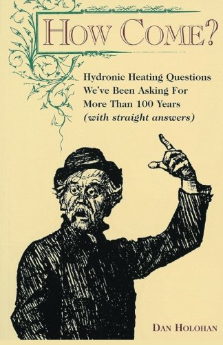 9780974396033: How Come?: Hydronic Heating Questions We've Been Asking for More Than 100 Years (With Straight Answers)