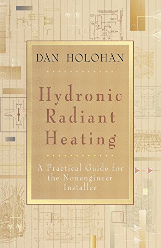 9780974396057: Hydronic Radiant Heating: A Practical Guide for the Nonengineer Installer