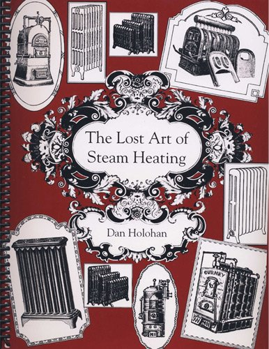 The Lost Art of Steam Heating (0974396095) by Dan Holohan
